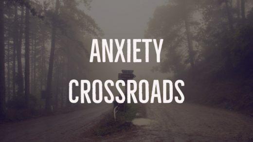 Anxiety Crossroads
