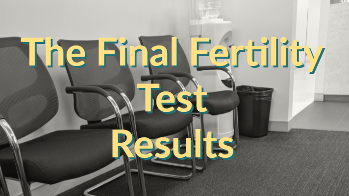 The Final Fertility Test – Results