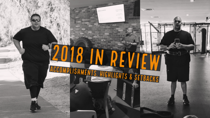 2018 in Review – Accomplishments, Highlights & Setbacks