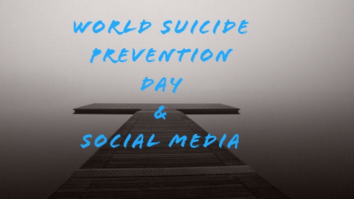 A Quick Note About World Suicide Prevention Day and Social Media