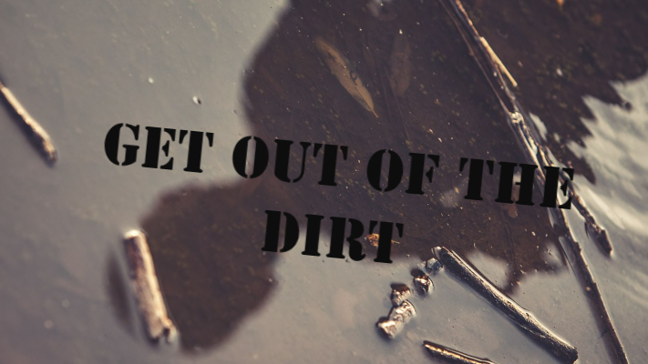 Raus aus dem Dreck - Get Out of the Dirt